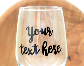 Custom Wine Glasses, Personalized Wine Glasses, Name Wine Glass, Wine Glasses with Sayings, Name Wine Glass