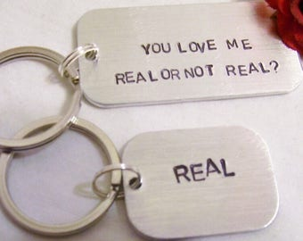 You love me for real or not real? and real, hand stamped couples key chains, hunger games inspired, valentines day gift, valentine day
