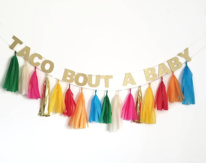Taco bout a baby,taco bout a party,fiesta baby shower,fiesta, tissue paper Garland,custom garland,glitter banner,baby shower ideas,garland