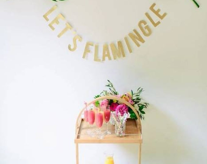 Let's flamingle,let's flamingle banner,flamingo party,flamingo bachlorette,bachlorette party,glitter letter banner,letter banner,last fling