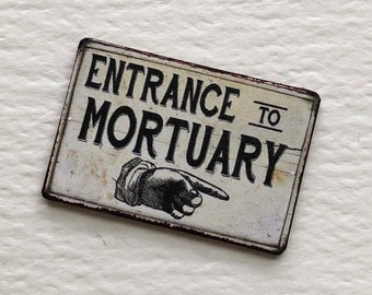 Miniature Grungy Sign Entrance To Mortuary 112 Scale With Pointing Hand