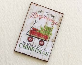 Holiday Miniature Sign It's Beginning to Look a Lot Like Christmas With Red Wagon and Tree