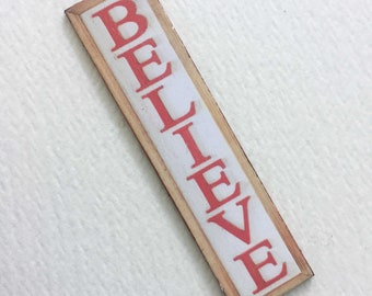 Christmas Miniature BELIEVE Porch Sign 1/24 or 1/12 Scale