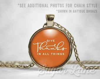 Give Thanks in all Things Necklace - Thanksgiving Necklace - Thanksgiving Pendant - Round Glass Dome Necklace - Thanksgiving Jewelry