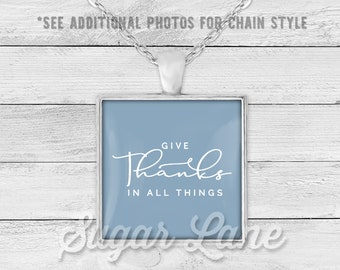 Give Thanks in all Things Necklace - Thanksgiving Necklace - Thanksgiving Pendant - Glass Dome Necklace - Thanksgiving Jewelry