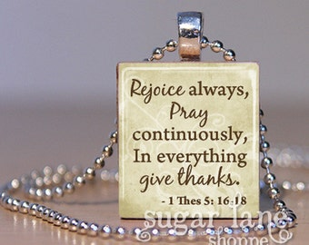 Scripture Necklace - Scripture Jewelry - Bible Verse Jewelry - Bible Verse Scripture Necklace - (Rejoice always - 1 Thessalonians 5: 16-18)