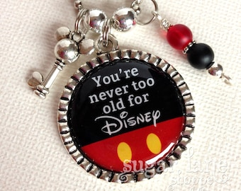 Disney Necklace - Disney Keychain - You're Never Too Old For Disney - (DA1 - Black, Red, Yellow, Mickey, Charms, Beads)