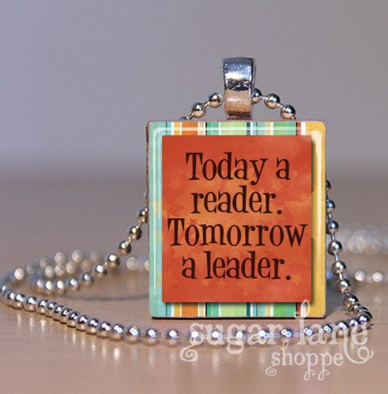 Today a Reader  Tomorrow a Leader  Necklace - Scrabble Tile Pendant with  Chain