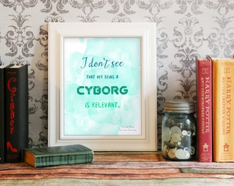 Lunar Chronicles Print, Cinder, Marissa Meyer Quote, Instant Download, Fandom Art: Cyborg