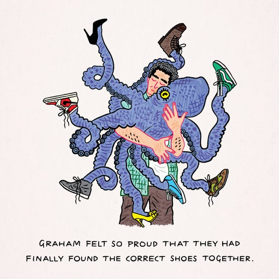 Octopus Shoes - funny comic art - single panel comics - surreal weird - Limited Edition Art Print by Oliver Lake - iOTA iLLUSTRATION