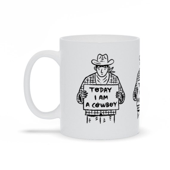 Today I Am A Cowboy Mug - Funny Motivational Black And White Coffee Mug - Office Mug - Gift Mug -  by Oliver Lake Iota Illustration