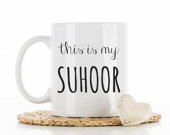Ramadan Mug, Ramadan Coffee Mug, Suhoor Coffee Cup, Islamic Gifts, Arabic Gifts, Muslim Mug, this is my Suhoor, with duaa on back