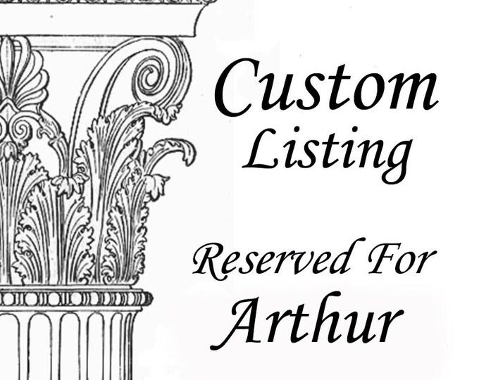 Custom Listing reserved for Arthur