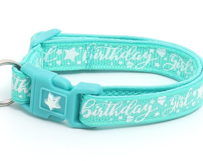 Birthday Cat Collar - Birthday Girl on Aqua  - Safety Breakaway - Kitten or Large Size B43D25