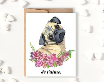 Je T'aime Pug Dog Floral Valentine's Day Card // Funny Love Card // Cute // Spring Summer Anniversary Card
