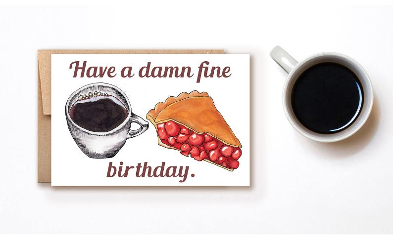Twin Peaks Damn Fine Birthday Card Blank Inside Quirky Funny Unique Sassy