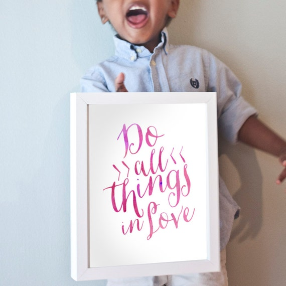 Do All Things In Love print in magenta and white