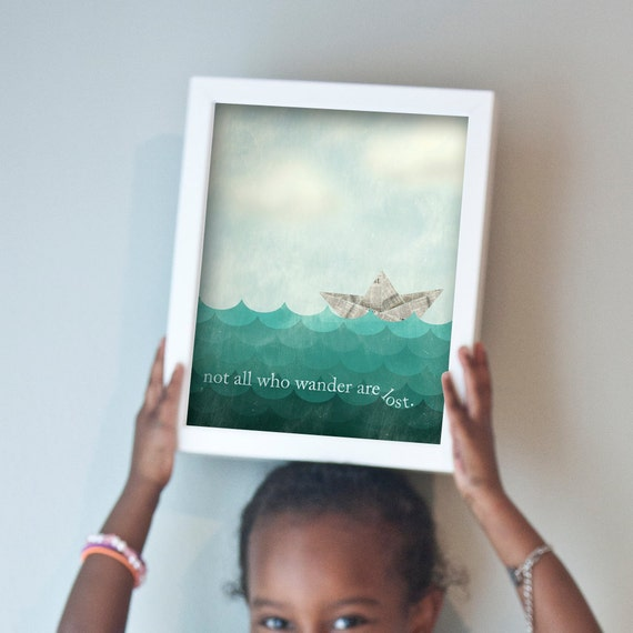 All Who Wander Are Not Lost print