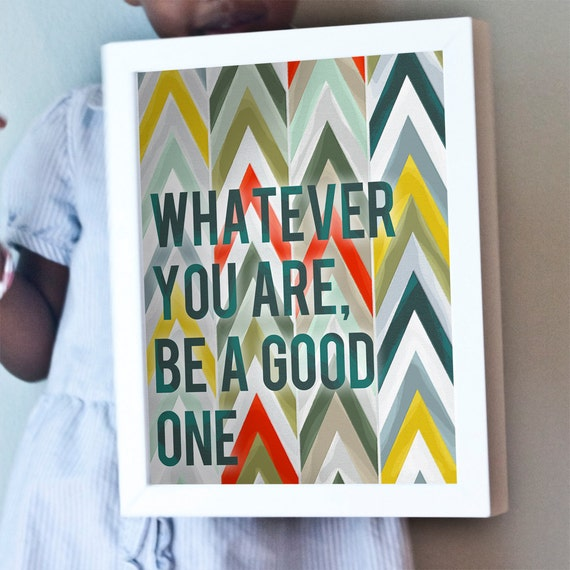 Whatever You Are, Be A Good One print in primary colors