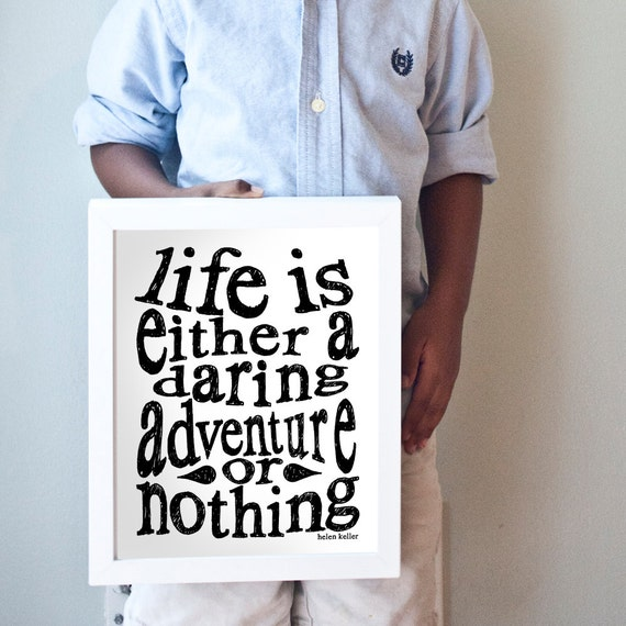 Life is a Daring Adventure print in black and white