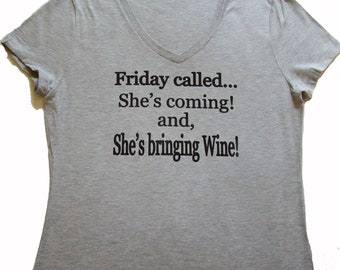 eda11389 Funny wine Tee ladies V neck Ready to ship size Gray Size S, Gray Size L,  Friday called, She's bring wine Wine friend gift