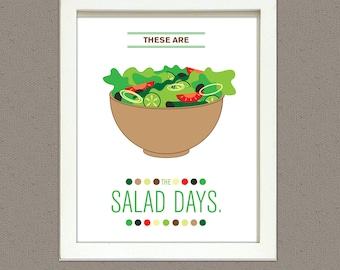 These are the Salad Days Kitchen Art print 8x10 PRINTABLE, funny, bright, colorful