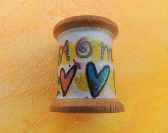 Mixed Media Art on Vintage Wooden Spool Gifts for Mom