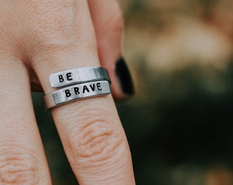 Be Brave Jewelry, Motivation Jewelry, Hand Stamped Ring, Inspirational Ring, Gift For Friend, Uplifting Gift, Quote Jewelry, Wrap RIng
