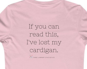 FLS: If You Can Read This, I've Lost My Cardigan - Ladies' Fit, Fake Library Statistics, Support Libraries