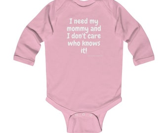 I need my mommy and I don't care who knows it! -- Rory Gilmore -- Gilmore Girls -- onesie