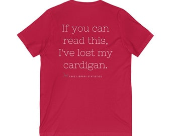 FLS: V-Neck If You Can Read This I've Lost My Cardigan
