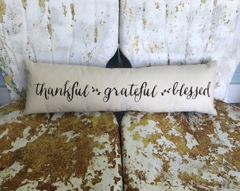 Thankful Grateful Blessed / long bench pillow on cream cotton canvas  /Throw Accent Pillow Home Decor Farmhouse Fall Decor