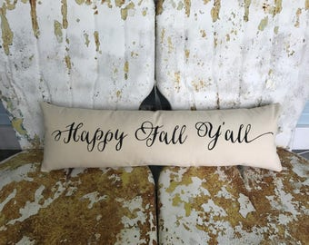 FALL Autumn Happy Fall Y'all / Long Bench Pillow / Cream Cotton / Fall Autumn Halloween Thanksgiving / Free Shipping / Modern Farmhouse