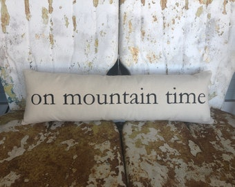 On Mountain Time Pillow  / Lumbar Cream Cotton Canvas Throw Accent Pillow / Cabin Mountain House Simple  House Chic