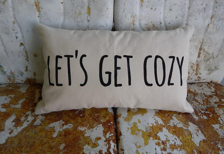 LETS GET COZY Accent Pillow Cotton Canvas Burlap or Linen Rustic Modern Farmhouse Throw Pillow Custom Colors Home Decor Rustic Decor