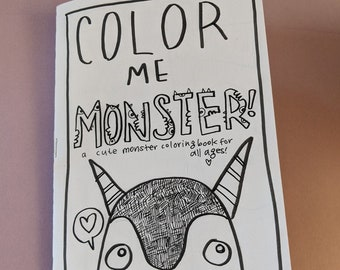 Color Me Monster!  A cute coloring book for all ages