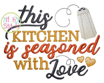 This Kitchen is Seasoned with Love embroidery design, INSTANT DOWNLOAD now available