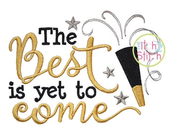 The Best Is Yet to Come machine embroidery design, INSTANT DOWNLOAD now available