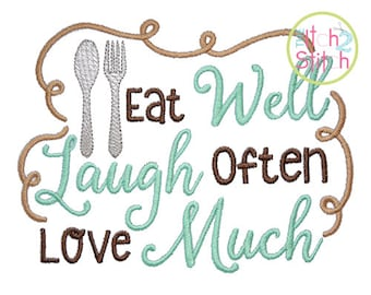Eat Well Laugh Often Love Much embroidery design, INSTANT DOWNLOAD now available