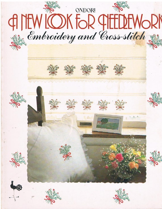 Vintage Ondori A New Look For  Needlework Embroidery and Cross Stitch 1984