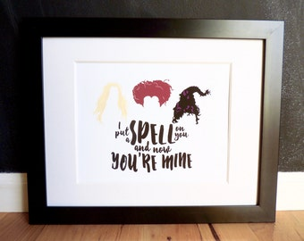 I Put A Spell On You / Hocus Pocus / Sanderson Sisters - Halloween Art Print