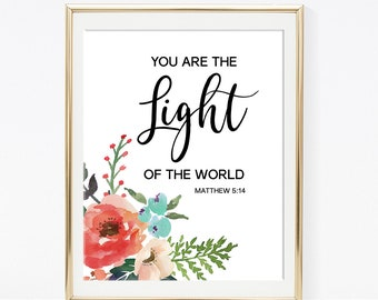 You Are the Light of the World Bible Verse Art Print, Matthew 5:14 Wall Art, Scripture Art Print, Christian Quote, INSTANT PRINTABLE