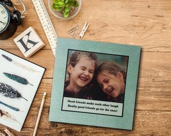 Friend Card - Good friends make each other laugh. Really good friends go for the snort - Best Friend Friendship Laugh Girls