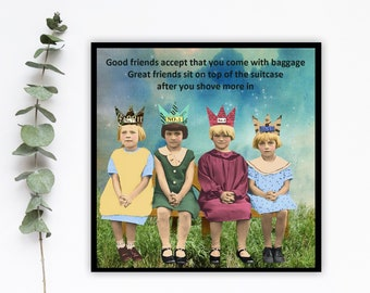 Magnet - Good friends accept that you come with baggage. Great friends sit on the top of the suitcase after you shove more in - Friends