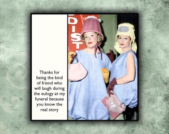 Magnet  - Lucy and Ethel - Best friend / Friends - Funny Gift for Friend