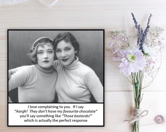 Vintage Inspired Magnet - I love complaining to you.  If I say ...  - Vintage Women Friends Sisters