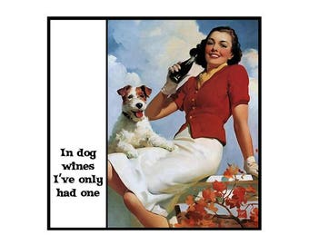Magnet - In dog wines I've only had one - Vintage Inspired Woman Alcohol