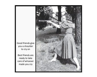Magnet - Good friends give you a shoulder to cry on. Best friends are ready to take care of whoever made you cry - Funny Vintage Friend Gift