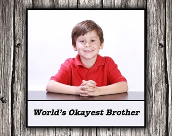 Magnet - World's Okayest Brother - Family Brother Humour Humor Handmade Gift