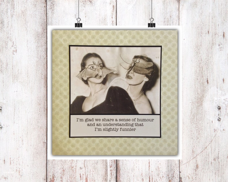Friend Sister Card I/'m glad we share a sense of humour and an understanding that I/'m slightly funnier Friendship Family